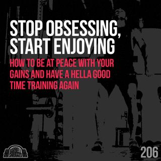 Stop Obsessing, Start Enjoying: How to Be at Peace with Your Gains and Have a Hella Fun Time Training Again