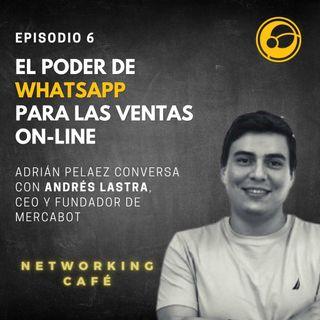 El poder de WhatsApp para las Ventas On-Line | Episodio 6 Johans Peláez y Andrés Lastra