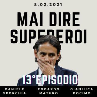 MAI DIRE SUPEREROI - 13° EPISODIO
