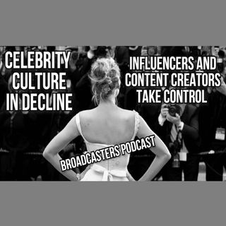 Celebrity Culture In Decline; Influencers and Content Creators Take Control  BP030521-164