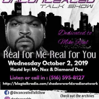 Unconcealed Talk Show-Real for me equals Real for you- Mike Dedication