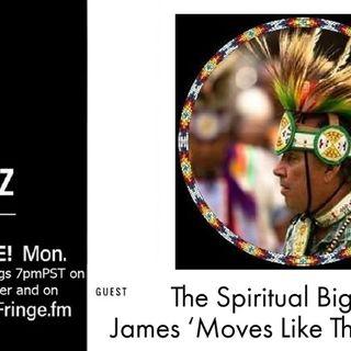 The Spiritual Bigfoot w James 'MovesLikeThunder' White 5/31/21