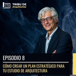 Cómo crear un plan estratégico para tu estudio de arquitectura | Episodio 8