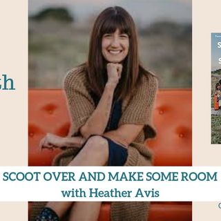 1657 My Strength Is My Story with Heather Avis, Scoot Over and Make Some Room