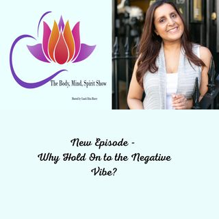 Episode 5 Why Hold On to the Negative Vibe
