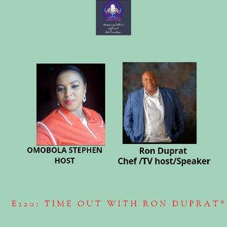 E120: Time Out With Chef Ron Duprat