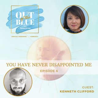 Episode #6 - You Have Never Disappointed Me