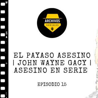 El Payaso Asesino | John Wayne Gacy | Asesino en serie