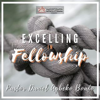 Excelling in Fellowship - Part 1