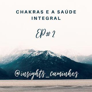 Chackras e A Saúde Integral