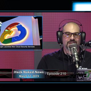 Hack Naked News #210 - March 12, 2019