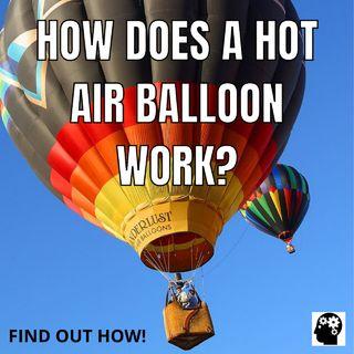 How Does A Hot Air Balloon Work?