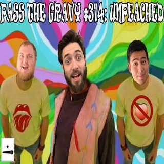Pass The Gravy #314: Unpeached