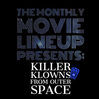 Episode 7: Killer Klowns From Outer Space