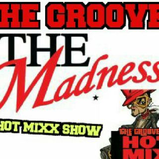 HOT MIXX THE GROOVE MONDAY MADNESS SHOW