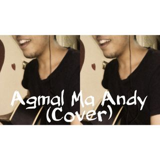 Agmal Ma Andy - Cairokee (Cover)