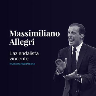 Massimiliano Allegri: l'aziendalista vincente