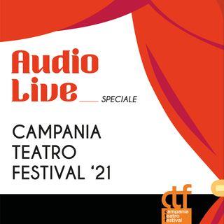 AudioLive - Speciale Campania Teatro Festival '21