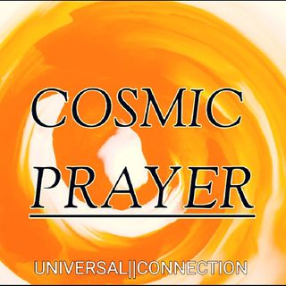 Cosmic Prayer For Higher Consciousness