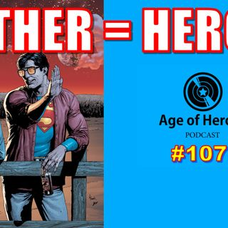 Father equals Hero | Age of Heroes #107