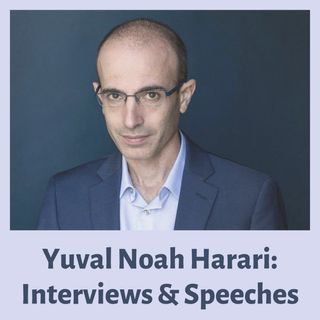 Yuval Noah Harari Interviews & Speeches