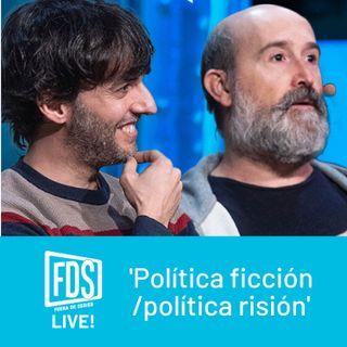 FDS Live! 'Política ficción/política risión', con 'Vota Juan' (ep.3)