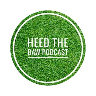 Heed The Baw Podcast