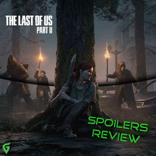 The Last Of Us Part 2 Spoilers Review : Disappointing Greatness
