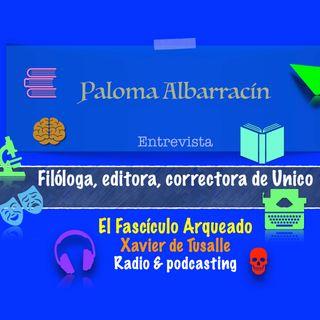 Charlo con Paloma Albarracín, filóloga, editora, correctora de Unico