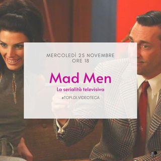 29 Mad Men - La serialità televisiva