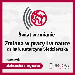Zmiana w pracy i nauce - dr hab. Katarzyna Śledziewska