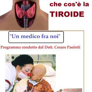 """UN MEDICO FRA NOI"" Dott. Cesare Paoletti - LA TIROIDE"