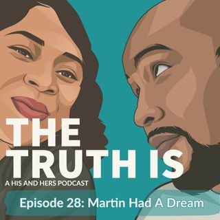 Episode 28: Martin Had A Dream