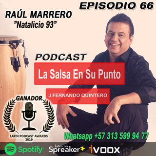 "EPISODIO 66-RAÚL MARRERO ""Natalicio 93"""