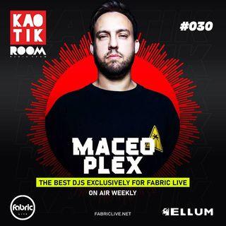 MACEO PLEX - KAOTIK ROOM EP 030