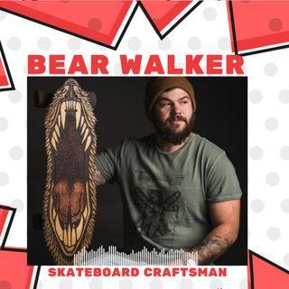 Skateboard Craftsman: Bear Walker