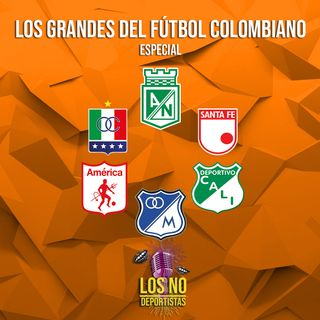 """Especial - """"Los Grandes del Fútbol Colombiano"""""""