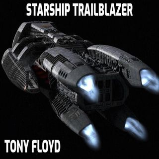 Starship Trailblazer - Tony Floyd