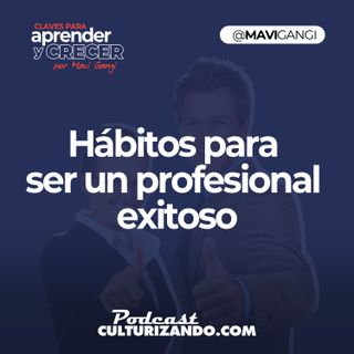 Hábitos para ser un profesional exitoso • Marketing y Redes Sociales