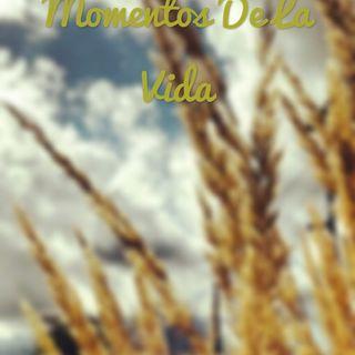 Momentos De La Vida - Capítulo 1.