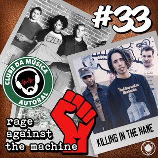 EP 33 - Killing in The Name