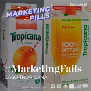 ⚡Episodio 85 - #MarketingFails: Caso Tropicana