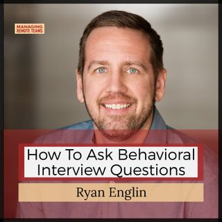 How to ask behavioral interview questions with Ryan Englin