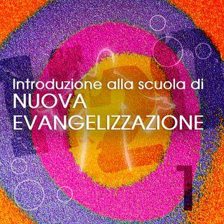 1. Introduzione alla Scuola di Nuova Evangelizzazione