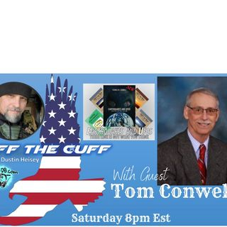 Off the Cuff with Dustin Heisey with Ufologist Tom Conwell