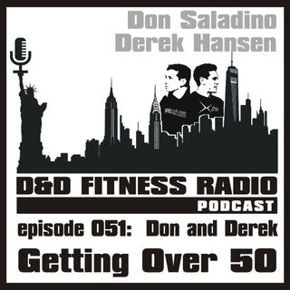 Episode 051 - Don and Derek:  Getting Over 50
