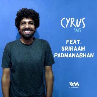 Ep. 262: Feat. Comedian Sriraam Padmanabhan