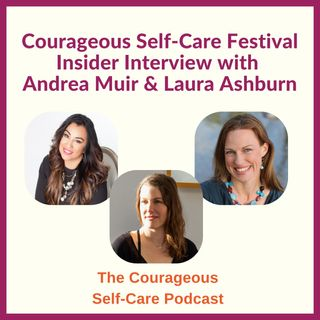 Self-Care Festival Insider Interview with Andrea Muir & Laura Ashburn