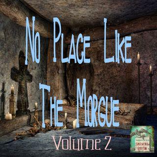 No Place Like the Morgue | Volume 2 | Podcast E161