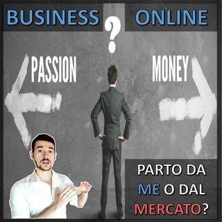 #BusinessOnline: Parto da ME o dal Mercato?